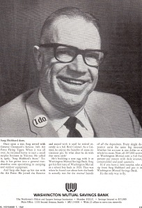 my Uncle Ralph was asked to do public service ads on radio and TV, and even ads in local magazines & newspapers! Here's a Washington Mutual ad. He would have been disappointed in the direction the bank took.